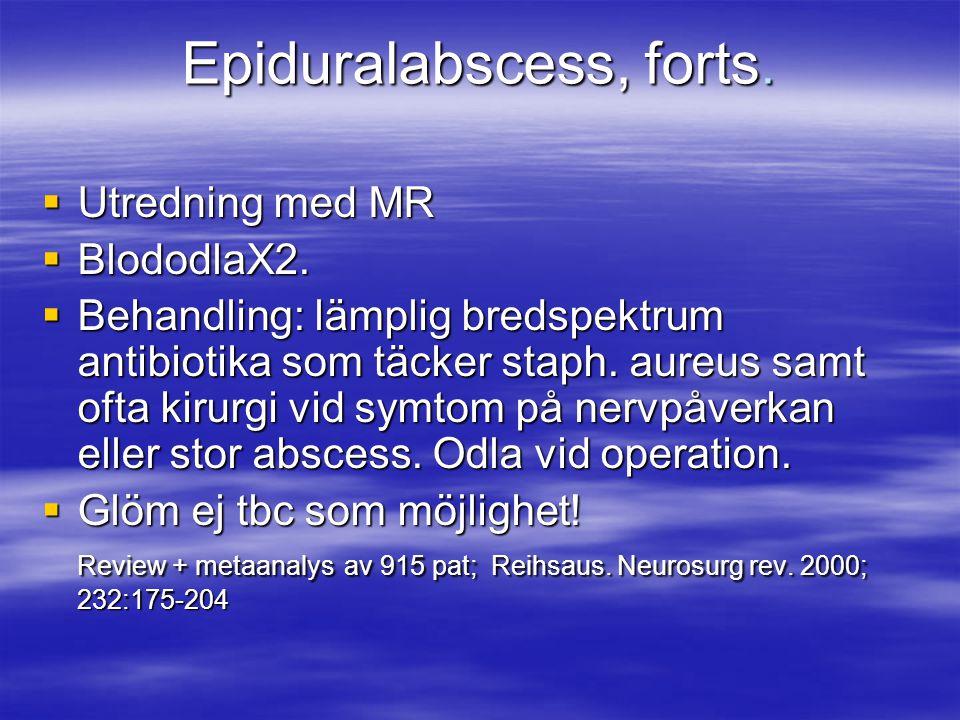 Epiduralabscess, forts.