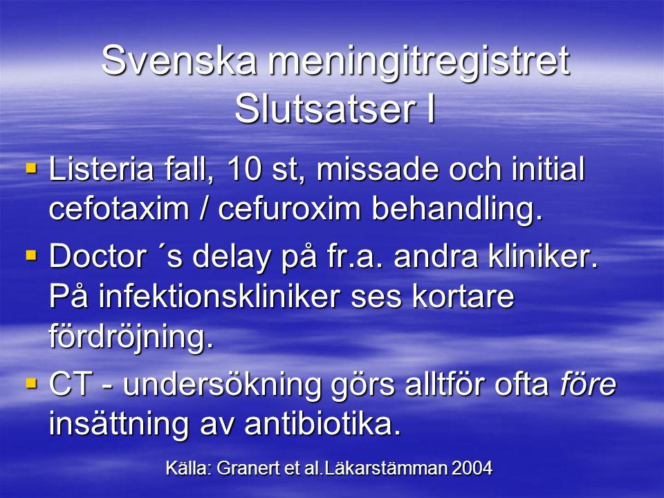 Svenska meningitregistret Slutsatser I