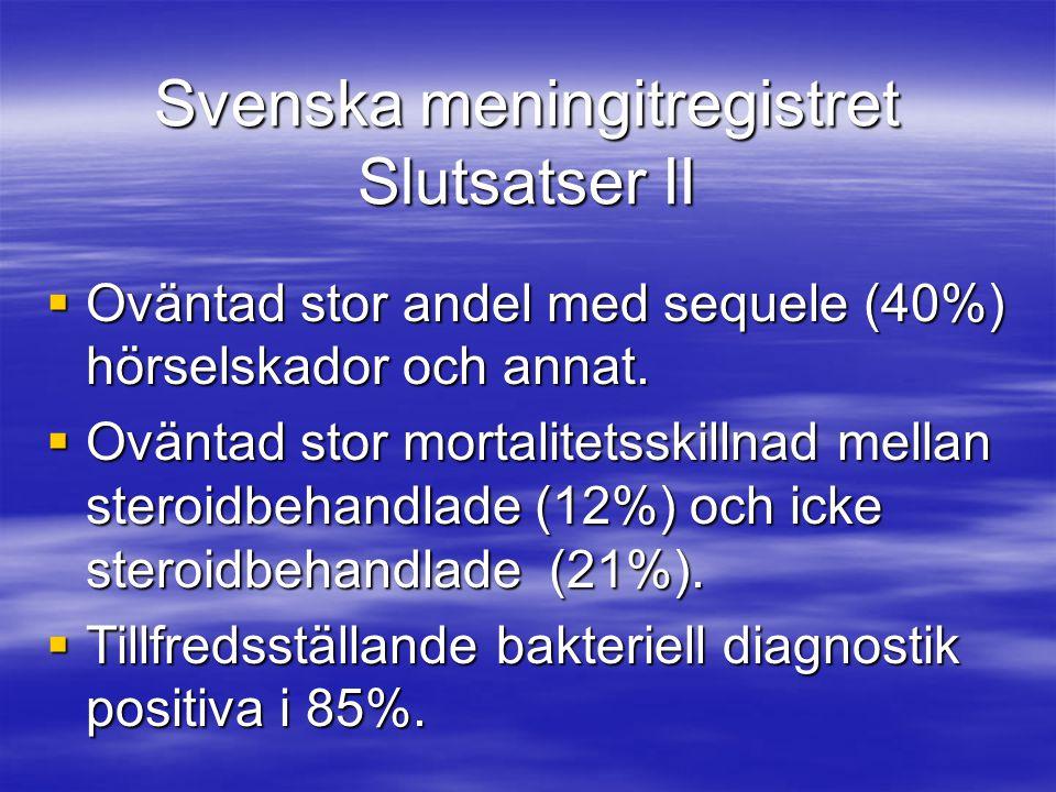 Svenska meningitregistret Slutsatser II