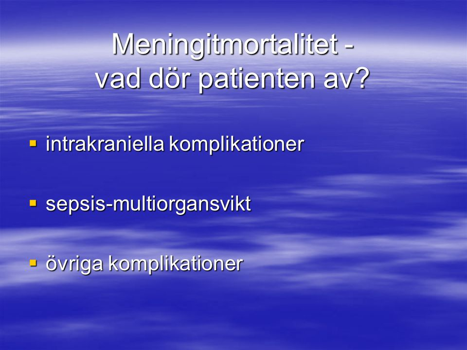 Meningitmortalitet - vad dör patienten av