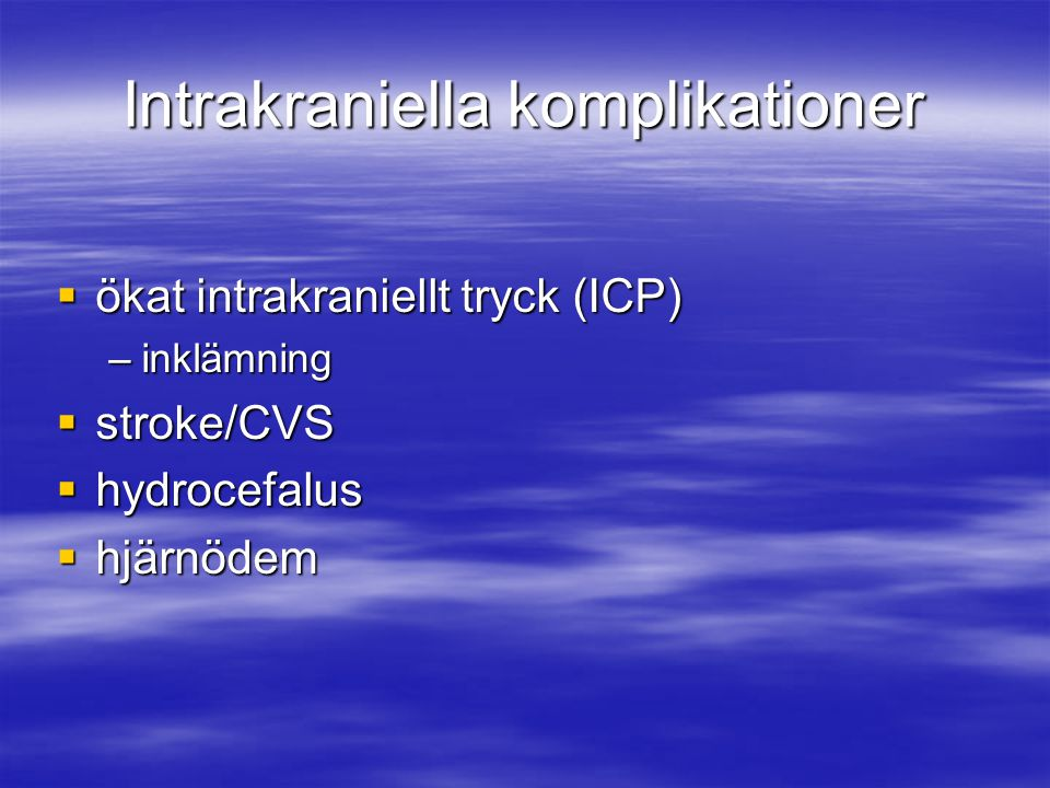 Intrakraniella komplikationer