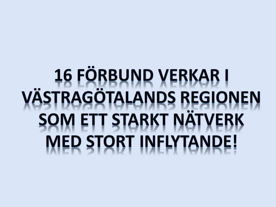 16 förbund verkar i Västragötalands regionen som ett starkt nätverk med stort inflytande!