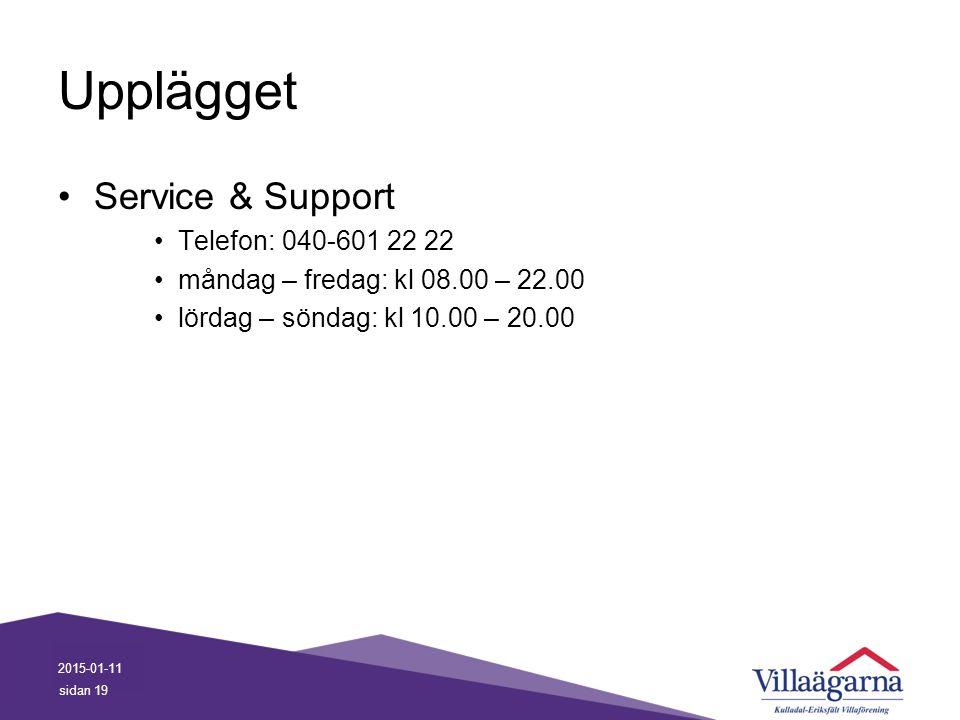 Upplägget Service & Support Telefon: 040-601 22 22