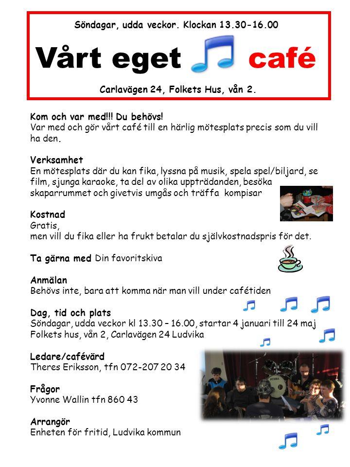 Vårt eget café Söndagar, udda veckor. Klockan 13.30-16.00