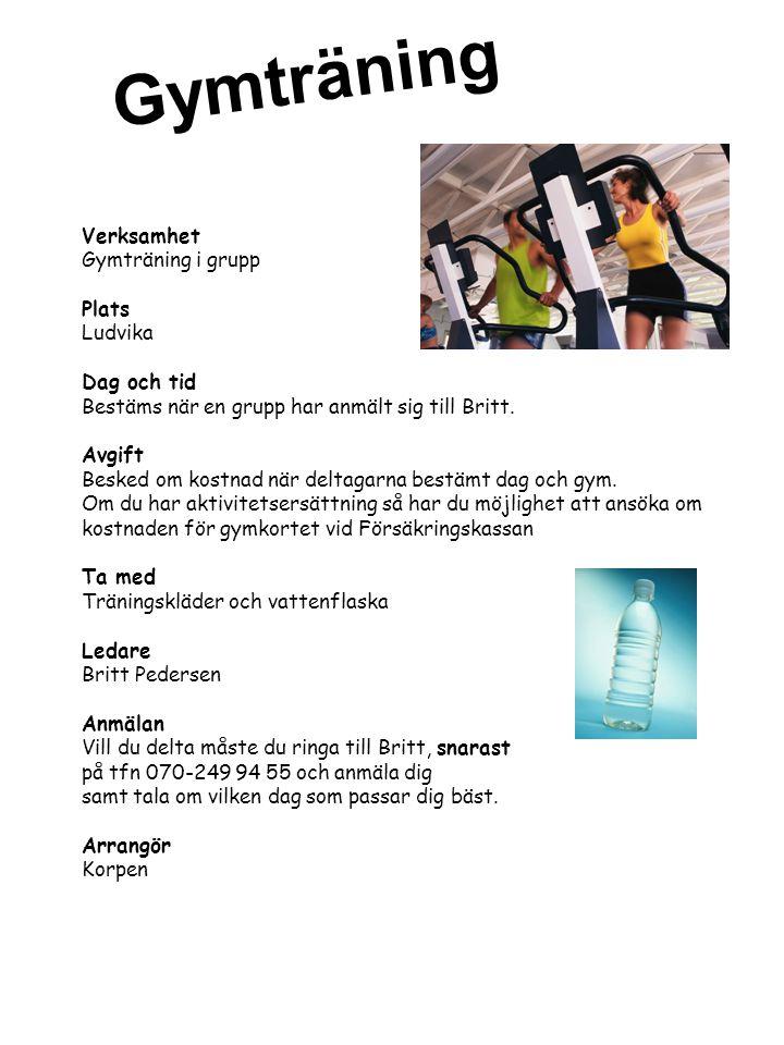 Gymträning Verksamhet Gymträning i grupp Plats Ludvika Dag och tid