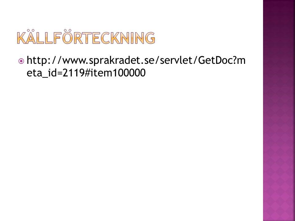 Källförteckning http://www.sprakradet.se/servlet/GetDoc m eta_id=2119#item100000