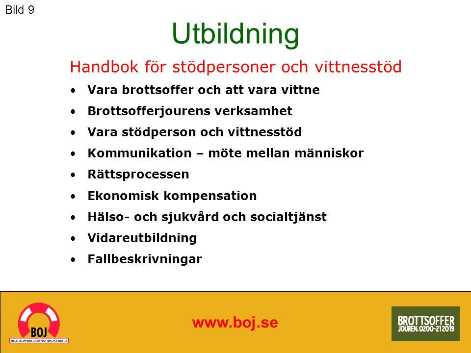 Utbildning Handbok för stödpersoner och vittnesstöd www.boj.se Bild 9
