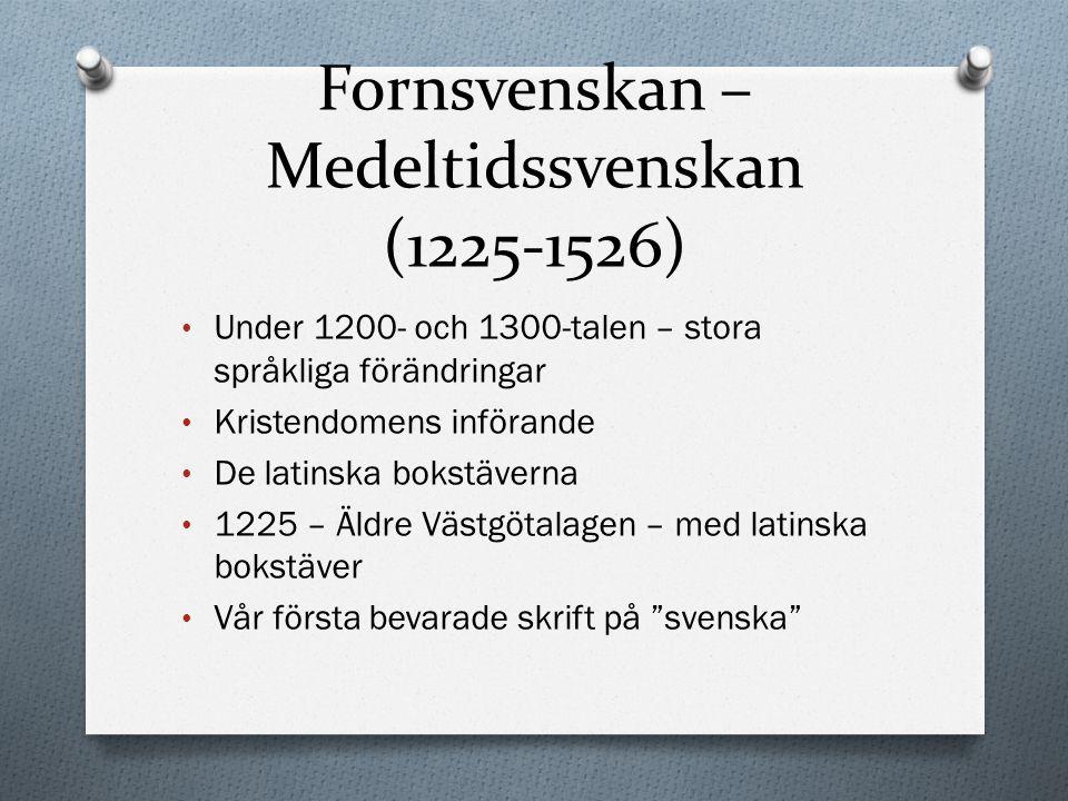 Fornsvenskan – Medeltidssvenskan (1225-1526)