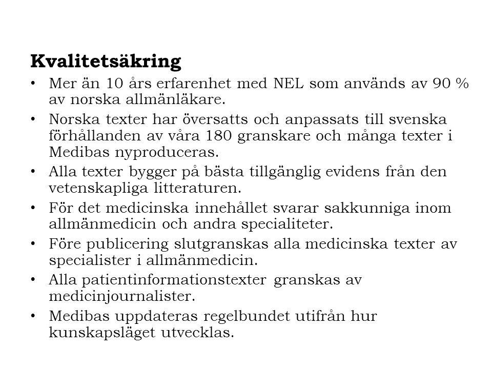 Kvalitetsäkring Mer än 10 års erfarenhet med NEL som används av 90 % av norska allmänläkare.