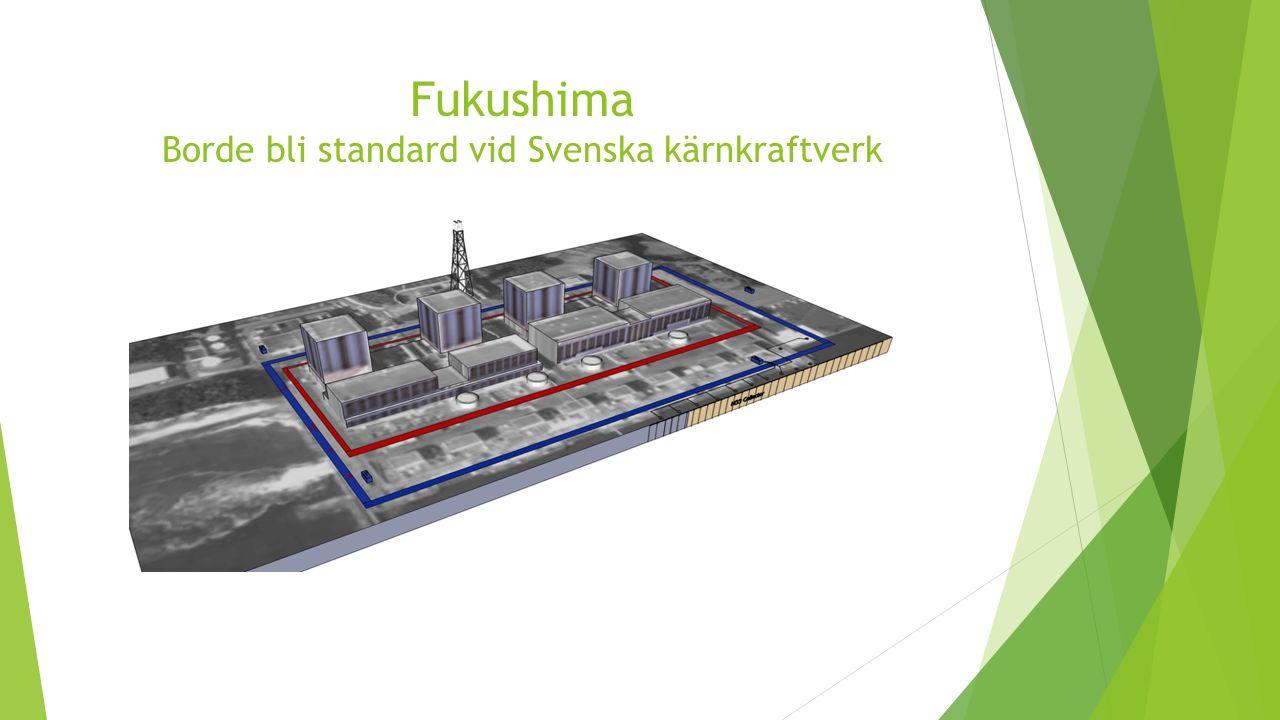 Fukushima Borde bli standard vid Svenska kärnkraftverk