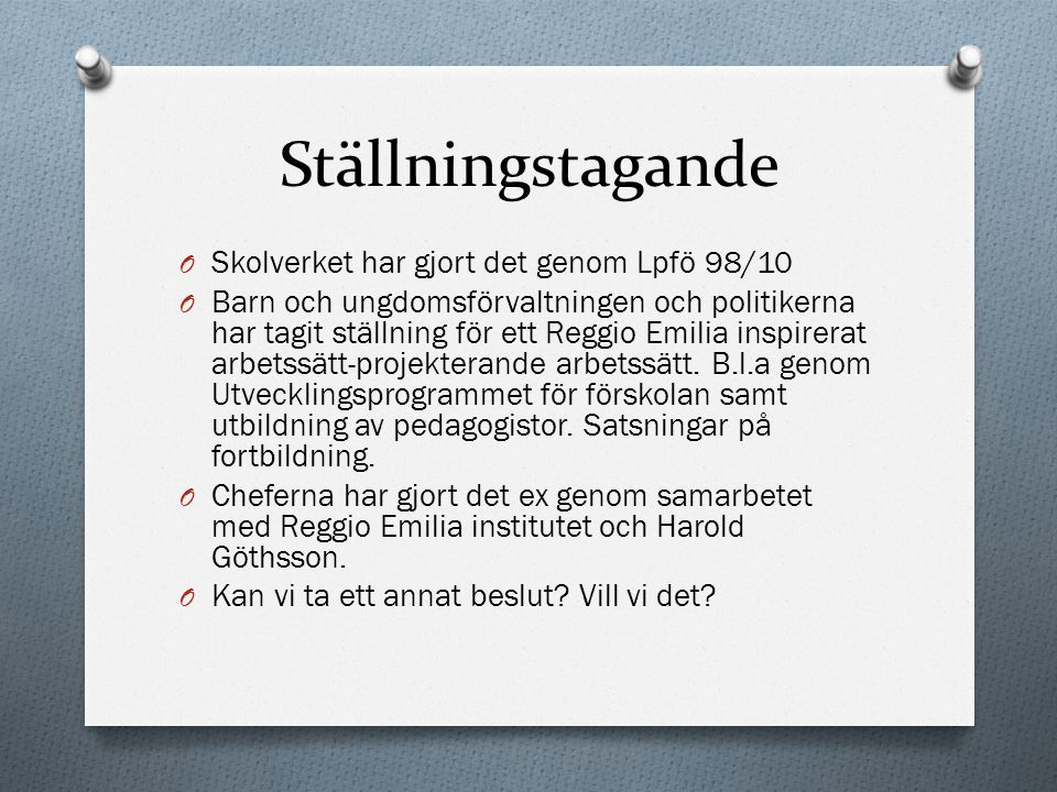 Ställningstagande Skolverket har gjort det genom Lpfö 98/10