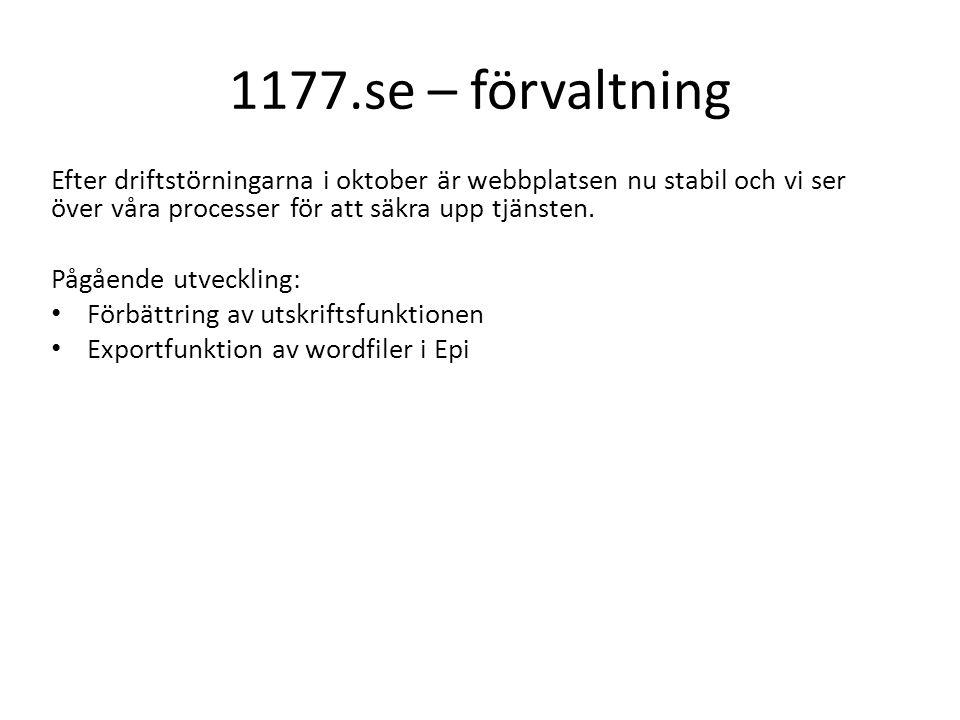 1177.se – förvaltning Efter driftstörningarna i oktober är webbplatsen nu stabil och vi ser över våra processer för att säkra upp tjänsten.