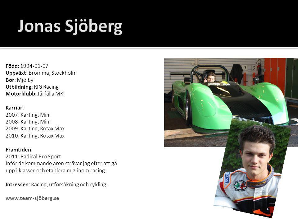 Jonas Sjöberg Född: 1994-01-07 Uppväxt: Bromma, Stockholm Bor: Mjölby