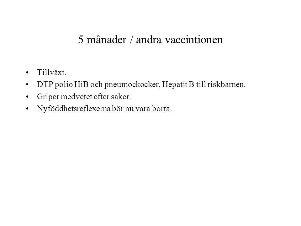5 månader / andra vaccintionen