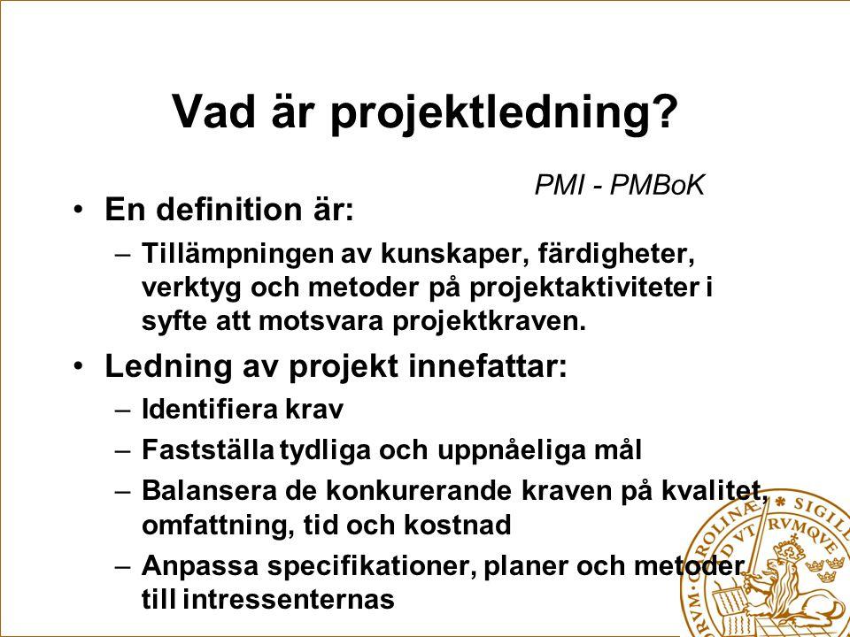 Vad är projektledning En definition är: