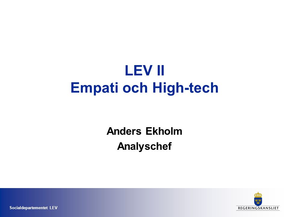 LEV II Empati och High-tech
