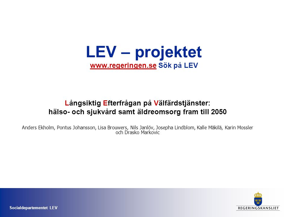 LEV – projektet www.regeringen.se Sök på LEV