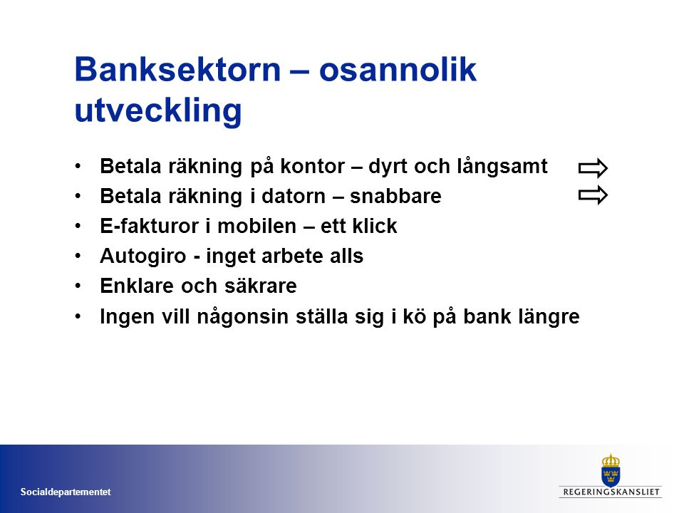 Banksektorn – osannolik utveckling