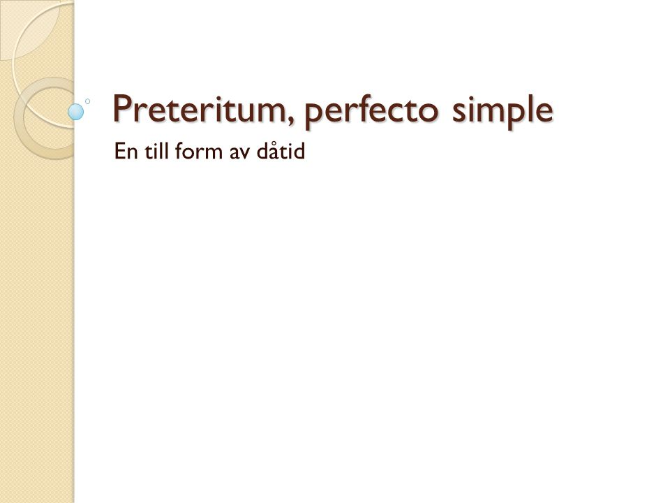 Preteritum, perfecto simple