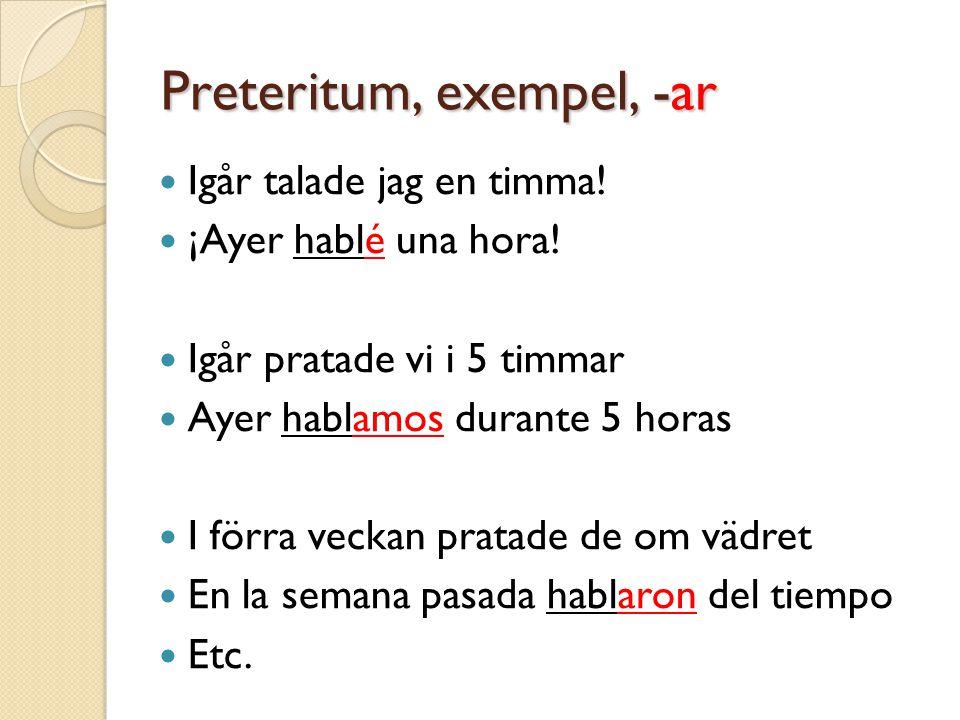 Preteritum, exempel, -ar