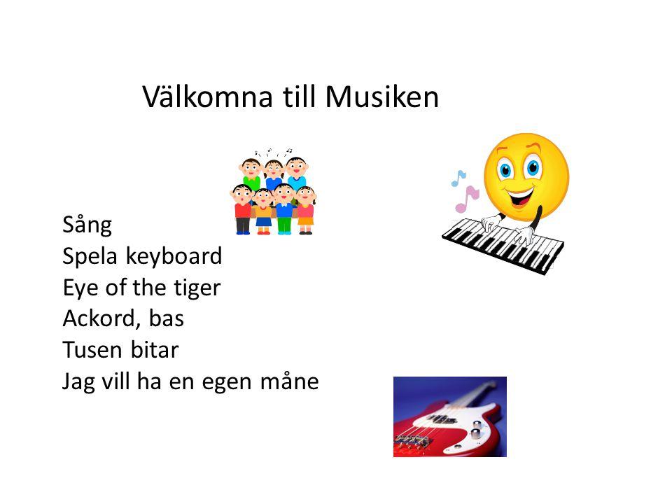 Välkomna till Musiken Sång Spela keyboard Eye of the tiger Ackord, bas