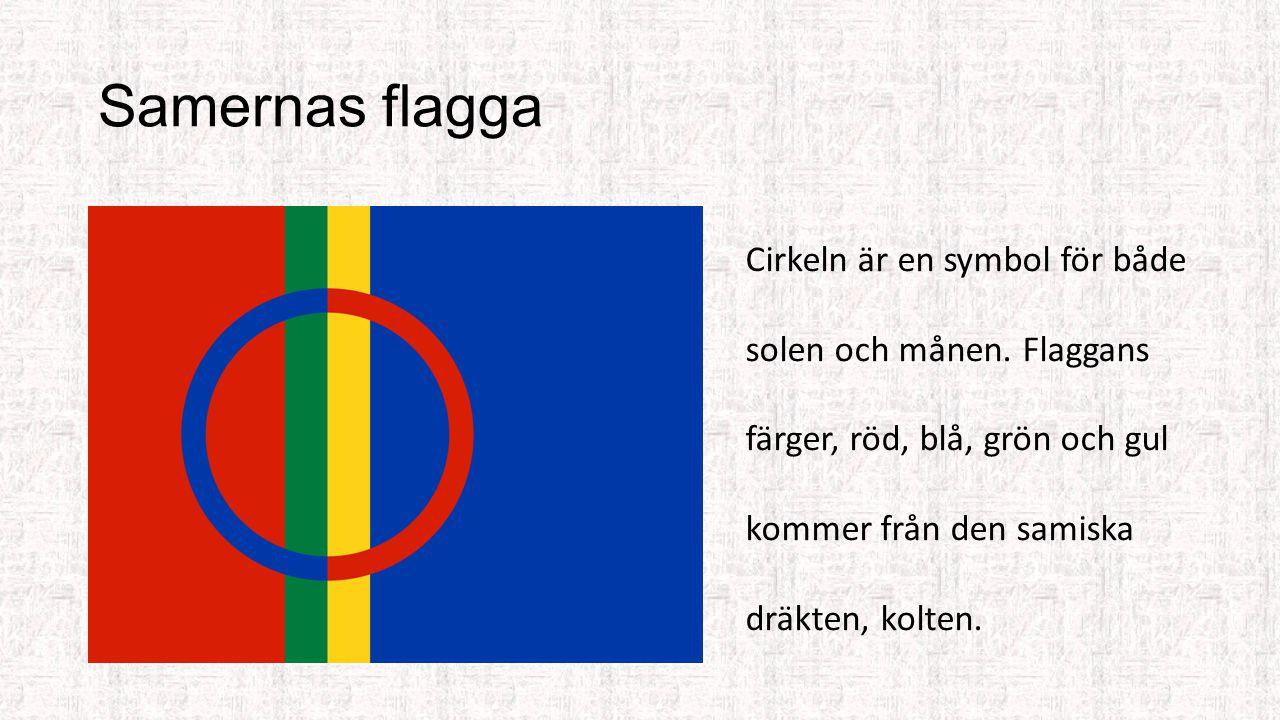 Samernas flagga Cirkeln är en symbol för både solen och månen.