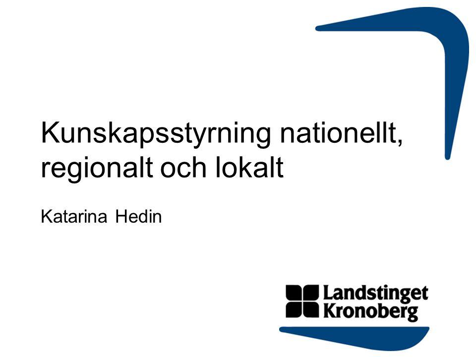 Kunskapsstyrning nationellt, regionalt och lokalt