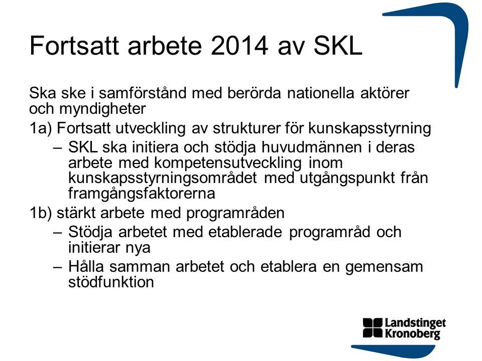 Fortsatt arbete 2014 av SKL Ska ske i samförstånd med berörda nationella aktörer och myndigheter.