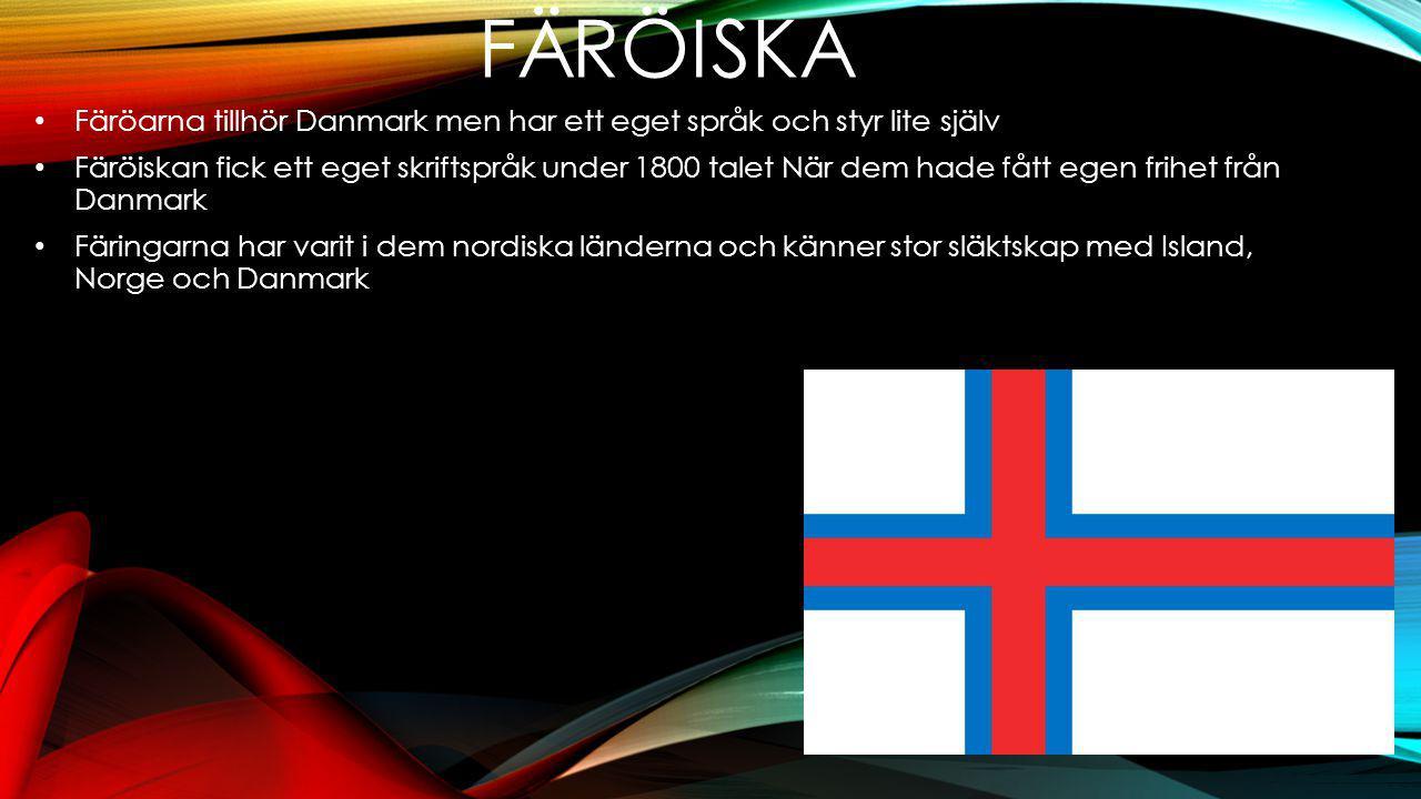 Färöiska Färöarna tillhör Danmark men har ett eget språk och styr lite själv.