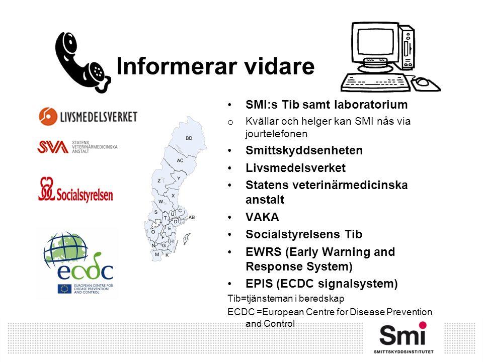 Informerar vidare SMI:s Tib samt laboratorium Smittskyddsenheten
