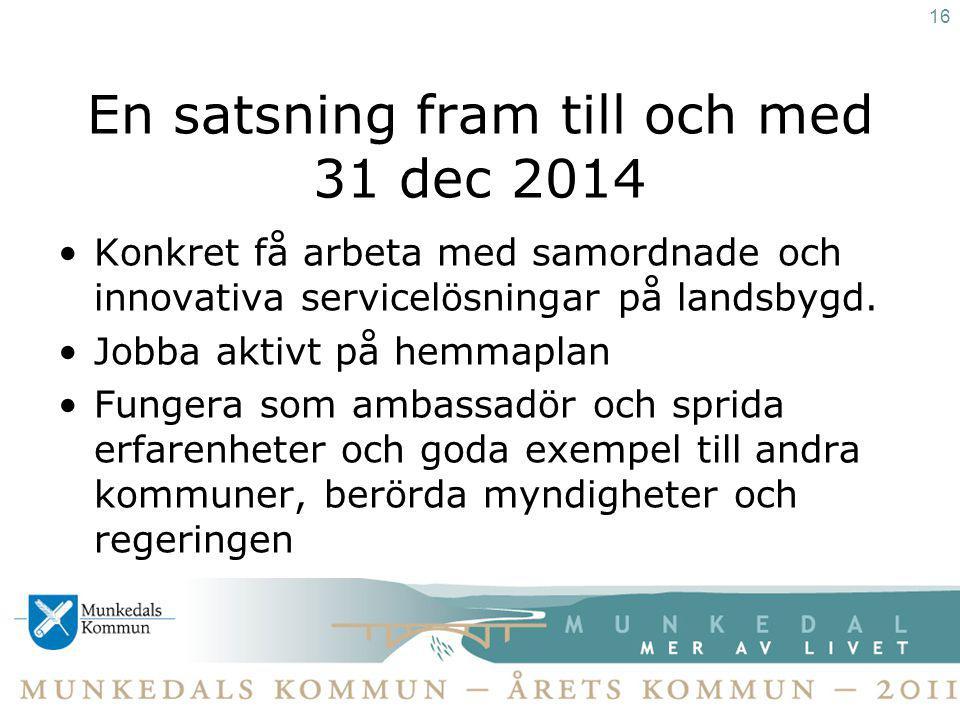 En satsning fram till och med 31 dec 2014