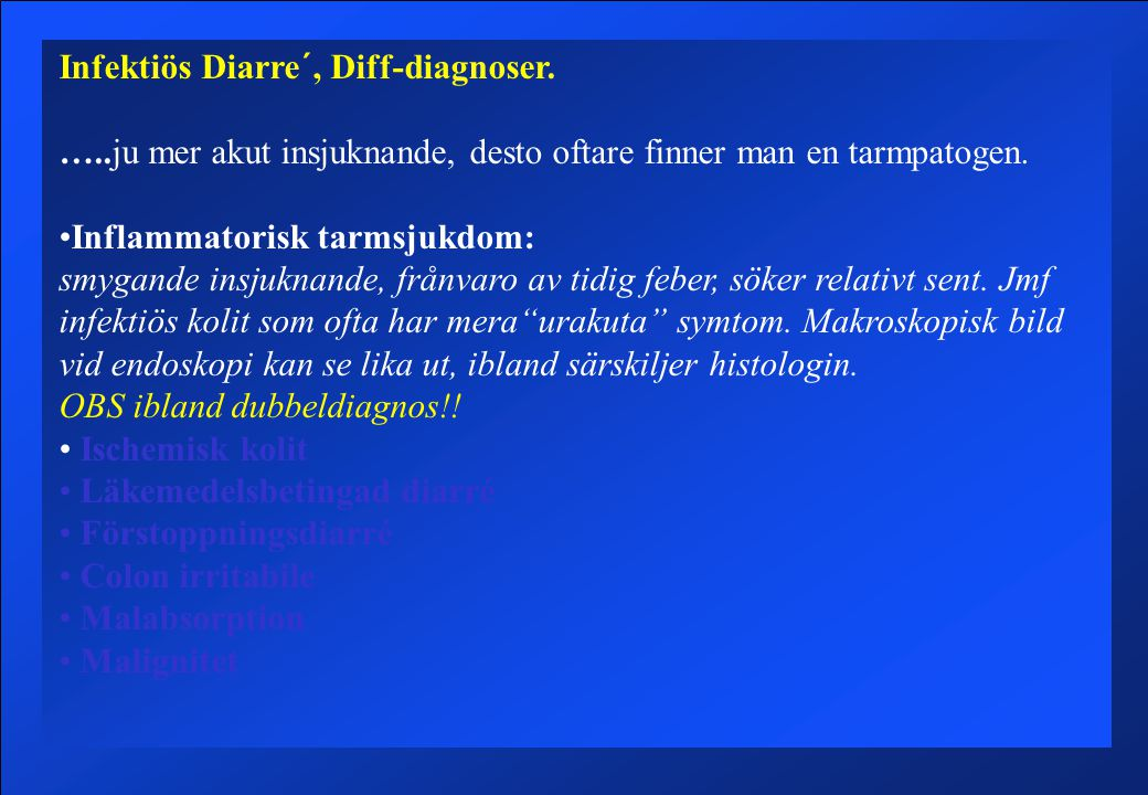 Infektiös Diarre´, Diff-diagnoser.
