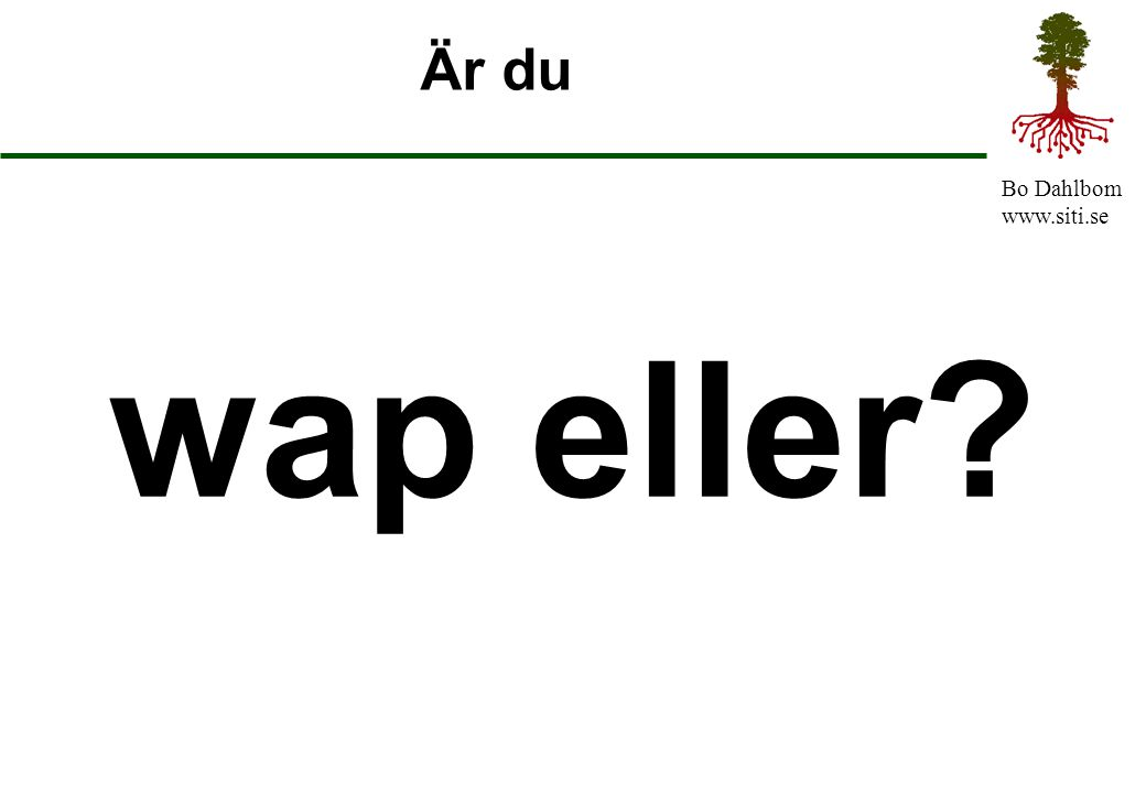 Är du wap eller