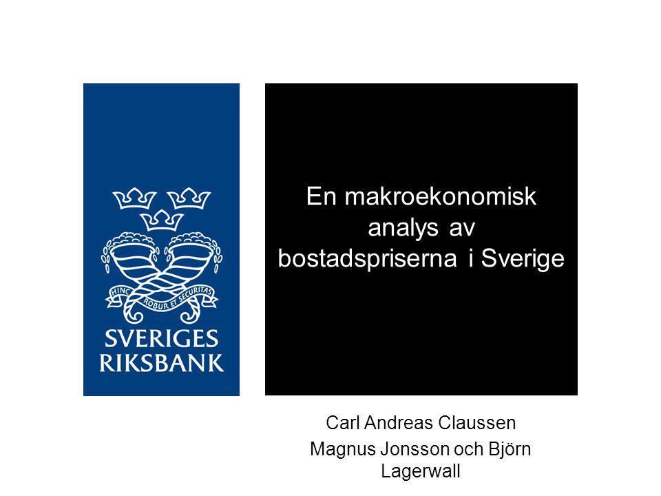 En makroekonomisk analys av bostadspriserna i Sverige