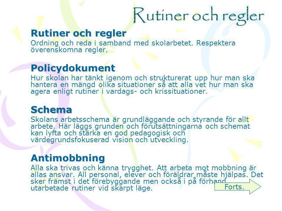 Rutiner och regler Rutiner och regler Policydokument Schema