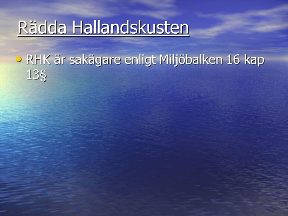 Rädda Hallandskusten RHK är sakägare enligt Miljöbalken 16 kap 13§