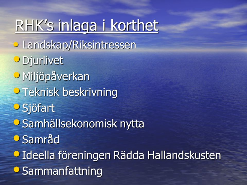 RHK's inlaga i korthet Landskap/Riksintressen Djurlivet Miljöpåverkan