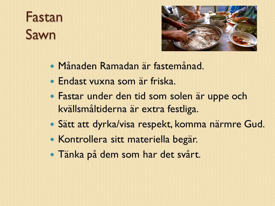 Fastan Sawn Månaden Ramadan är fastemånad. Endast vuxna som är friska.