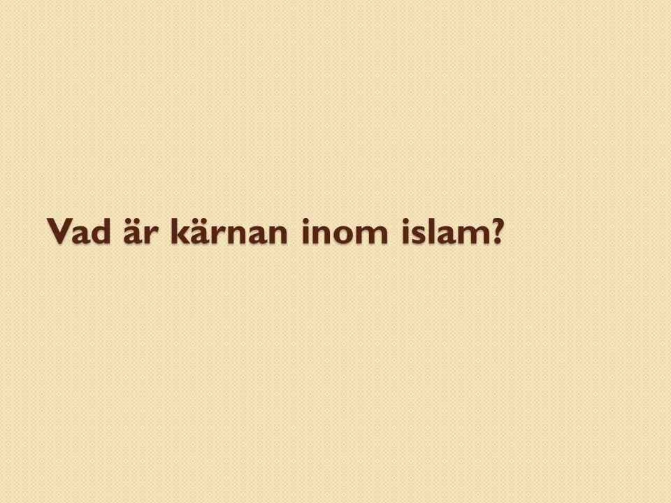 Vad är kärnan inom islam