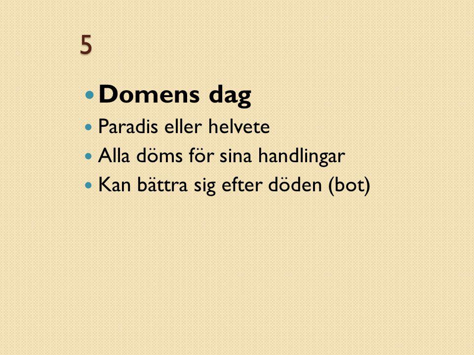 5 Domens dag Paradis eller helvete Alla döms för sina handlingar
