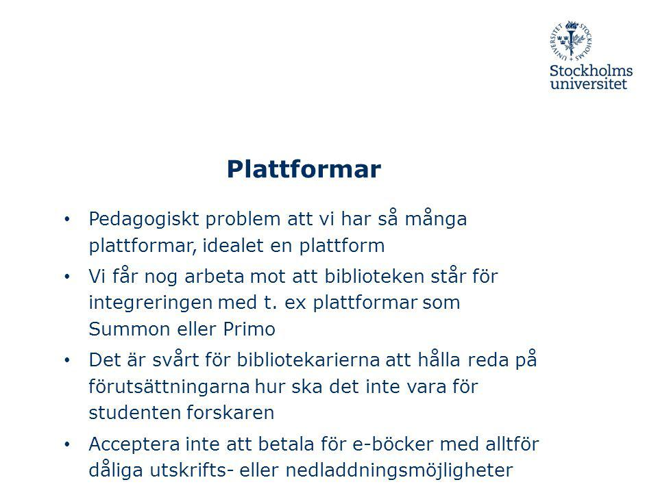 Plattformar Pedagogiskt problem att vi har så många plattformar, idealet en plattform.