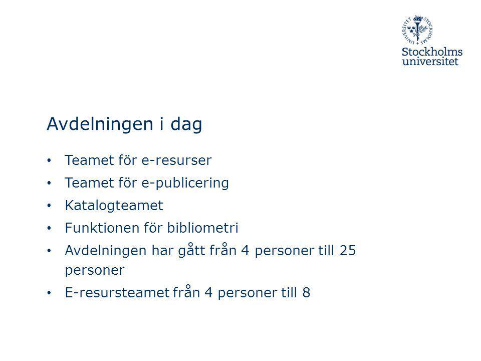 Avdelningen i dag Teamet för e-resurser Teamet för e-publicering