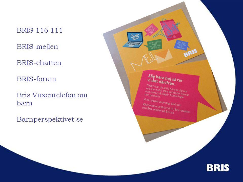 BRIS 116 111 BRIS-mejlen BRIS-chatten BRIS-forum Bris Vuxentelefon om barn Barnperspektivet.se