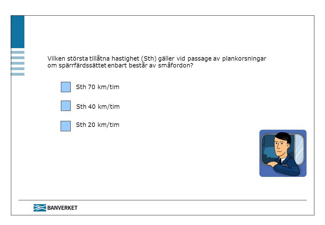 Vilken största tillåtna hastighet (Sth) gäller vid passage av plankorsningar om spärrfärdssättet enbart består av småfordon