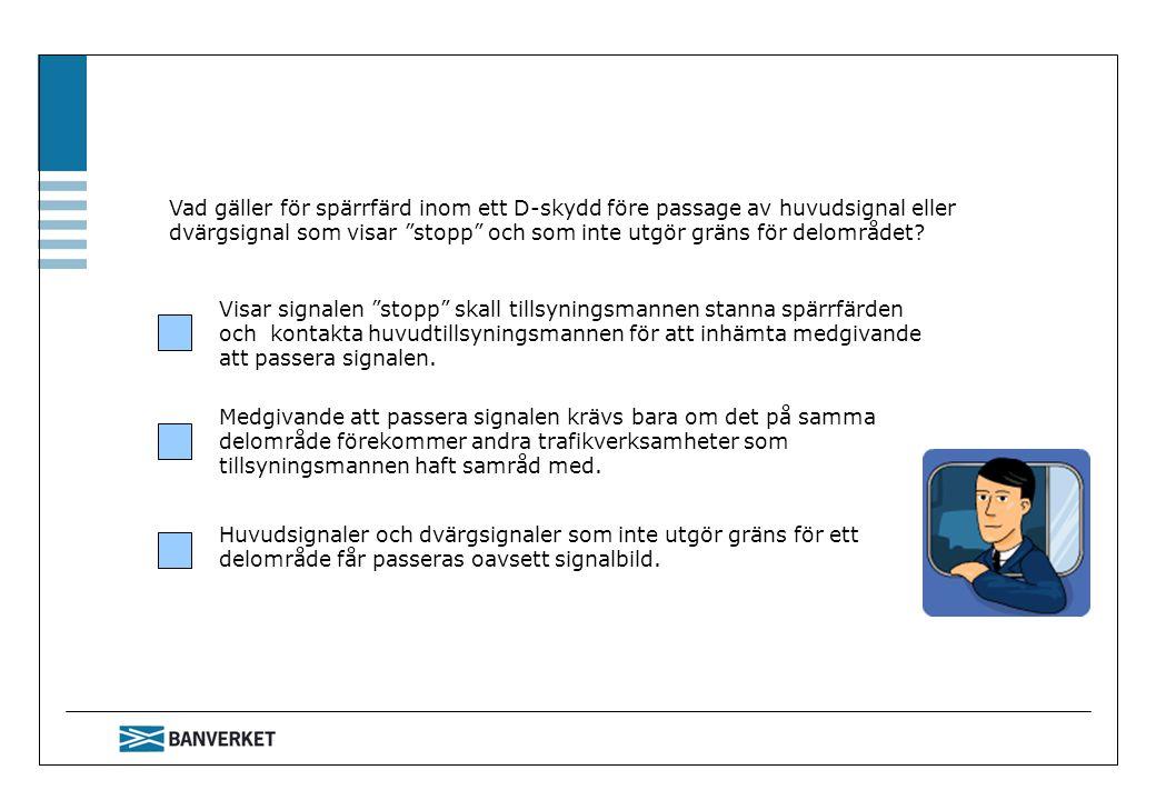 Vad gäller för spärrfärd inom ett D-skydd före passage av huvudsignal eller dvärgsignal som visar stopp och som inte utgör gräns för delområdet