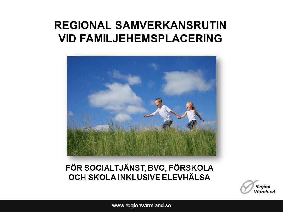REGIONAL SAMVERKANSRUTIN VID FAMILJEHEMSPLACERING