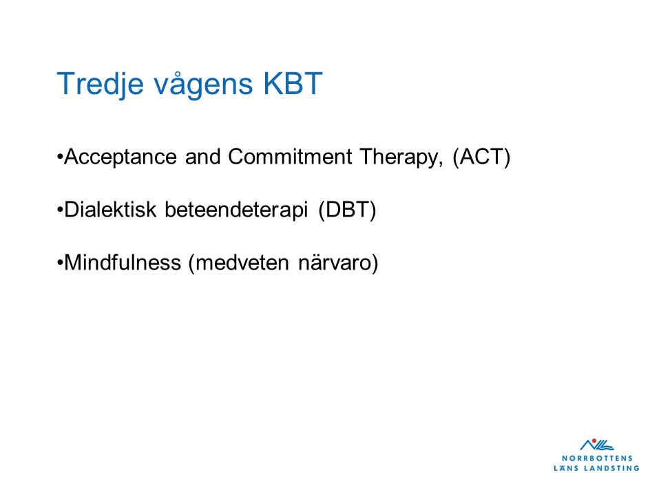 Tredje vågens KBT Acceptance and Commitment Therapy, (ACT)
