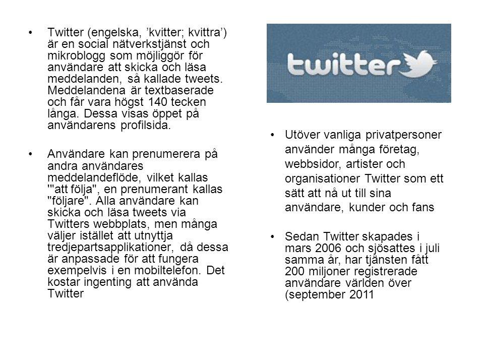 Twitter (engelska, 'kvitter; kvittra') är en social nätverkstjänst och mikroblogg som möjliggör för användare att skicka och läsa meddelanden, så kallade tweets. Meddelandena är textbaserade och får vara högst 140 tecken långa. Dessa visas öppet på användarens profilsida.