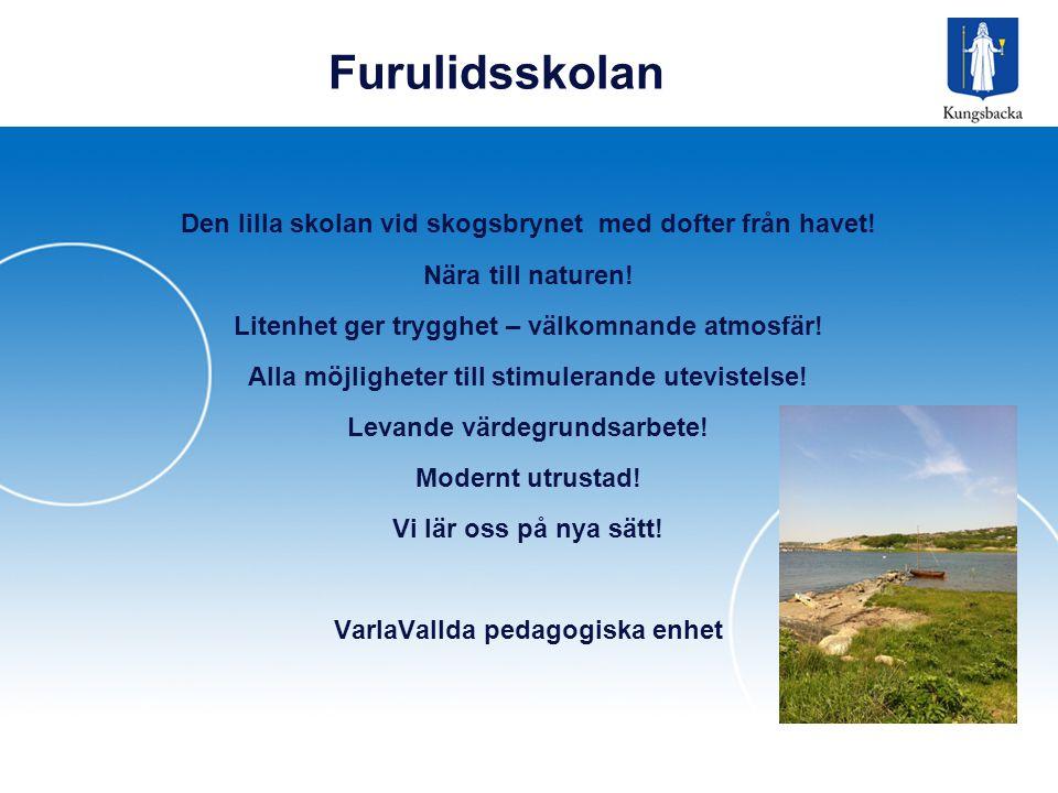 Furulidsskolan Den lilla skolan vid skogsbrynet med dofter från havet!