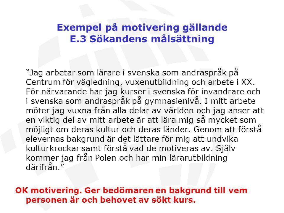 Exempel på motivering gällande E.3 Sökandens målsättning